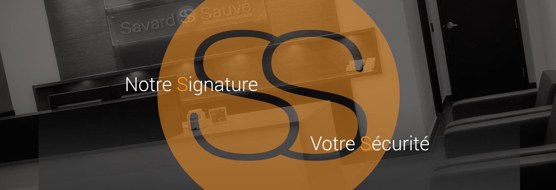 Notre signature, votre sécurité